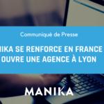 communiqué de presse manika ouvre une agence a lyon