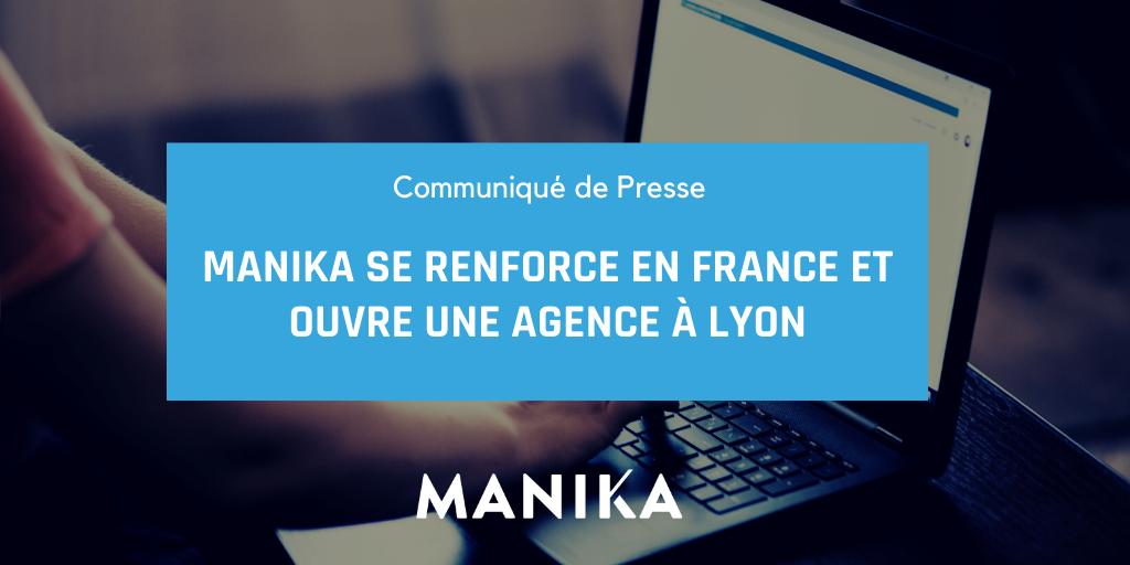 MANIKA se renforce en France et ouvre une Agence à Lyon