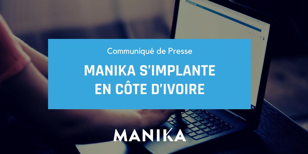 [Communiqué de Presse] MANIKA s'implante en Côte d'Ivoire